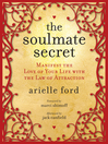 The Soulmate Secret (eBook): Manifest the Love of Your Life with the Law of Attraction